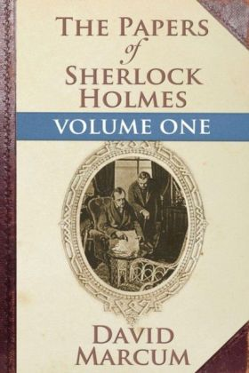 Papers of Sherlock Holmes Volume I