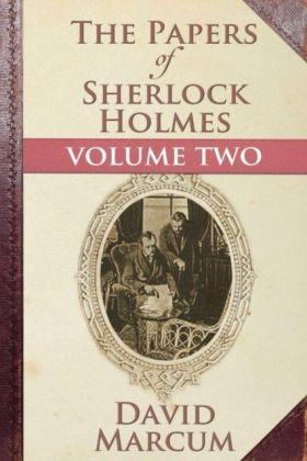 Papers of Sherlock Holmes Volume II