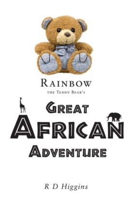 Rainbow The Teddy Bear's Great African Adventure