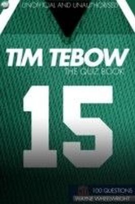 Tim Tebow - The Quiz Book