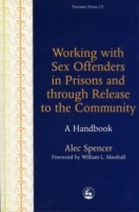 Working with Sex Offenders in Prisons and through Release to the Community