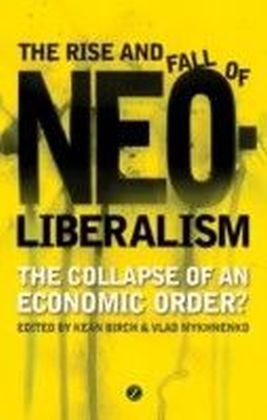 Rise and Fall of Neoliberalism