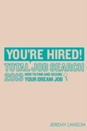 You're Hired! Total Job Search 2013