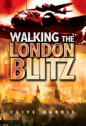 Walking the London Blitz