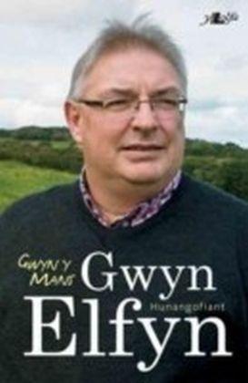 Gwyn y Mans - Hunangofiant Gwyn Elfyn