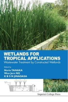 WETLANDS FOR TROPICAL APPLICATIONS
