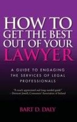How to Get the Best Out of Your Lawyer