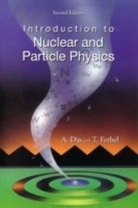Introduction To Nuclear And Particle Physics (2Nd Edition)