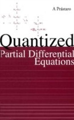 Quantized Partial Differential Equations
