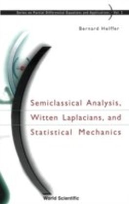 Semiclassical Analysis, Witten Laplacians, And Statistical Mechanics