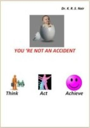 You're not an Accident