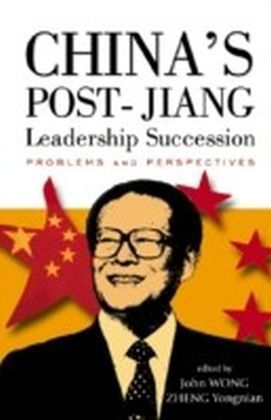 China'S Post-Jiang Leadership Succession
