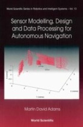 Sensor Modelling, Design And Data Processing For Autonomous Navigation