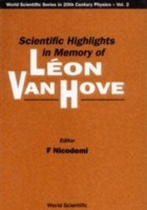 Scientific Highlights In Memory Of Leon Van Hove