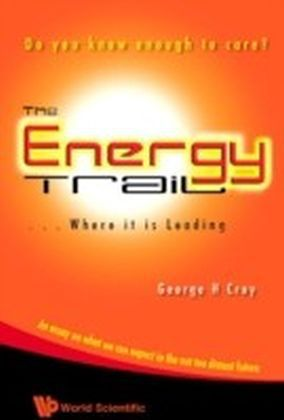 Energy Trail, The - Where It Is Leading
