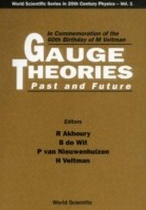 Gauge Theories, Past And Future