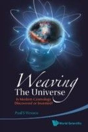 Weaving The Universe