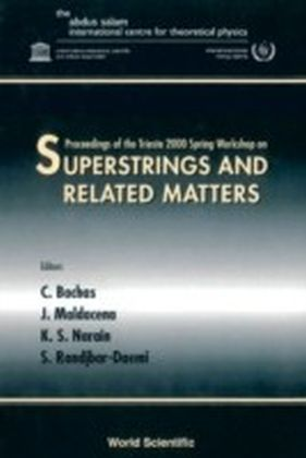 Superstrings & Related Matters, Procs Of The Trieste 2000 Spring Workshop