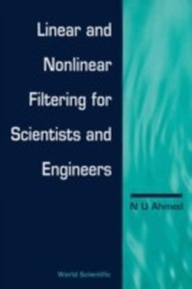 Linear And Nonlinear Filtering For Scientists And Engineers