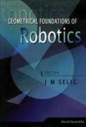Geometrical Foundations Of Robotics