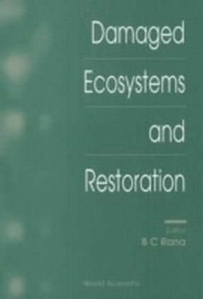Damaged Ecosystems And Restoration
