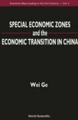 Special Economic Zones And The Economic Transition In China