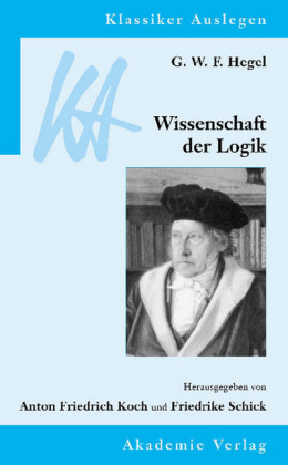 G. W. F. Hegel: Wissenschaft der Logik
