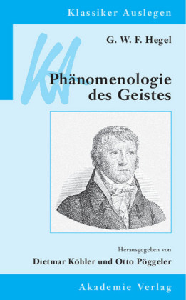 G. W. F. Hegel: Phänomenologie des Geistes