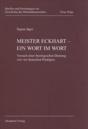 Meister Eckhart - ein Wort im Wort