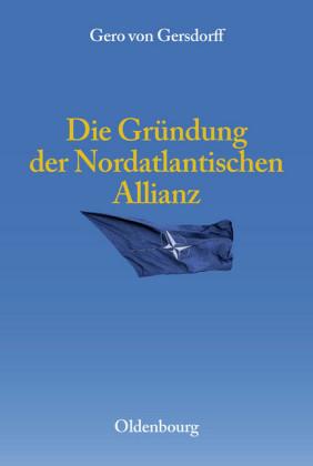 Die Gründung der Nordatlantischen Allianz