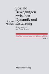 Soziale Bewegungen zwischen Dynamik und Erstarrung. Essays zur Arbeiter-, Frauen- und nationalen Bewegung