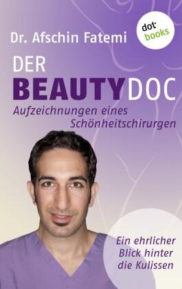 DER BEAUTY-DOC - Band 2: Aufzeichnungen eines Schönheitschirurgen