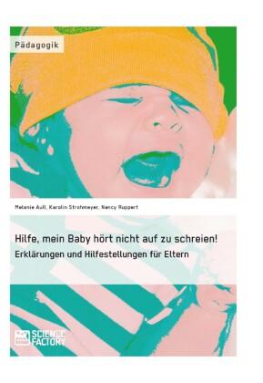 Hilfe, mein Baby hört nicht auf zu schreien!