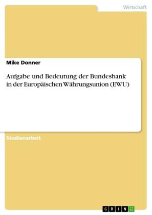 Aufgabe und Bedeutung der Bundesbank in der Europäischen Währungsunion (EWU)