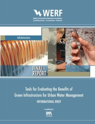 Tools for Evaluating the Benefits of Green Infrastructure for Urban Water Management