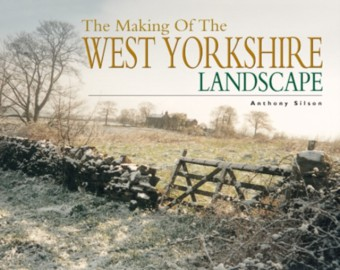 Making of The West Yorkshire Landscape