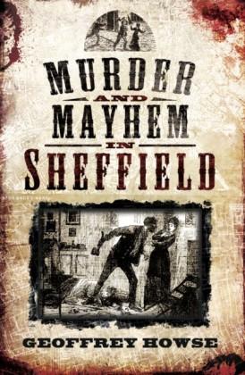 Murder and Mayhem in Sheffield