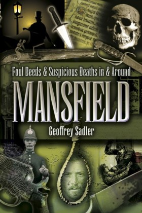 Foul Deeds & Suspicious Deaths in and Around Mansfield