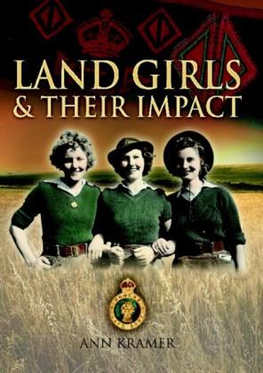 Land Girls & Their Impact