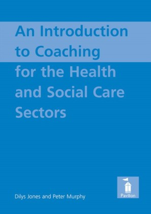 Introduction to Coaching For the Health and Social Care Sectors