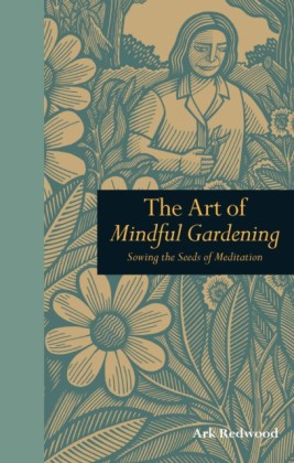 Art of Mindful Gardening