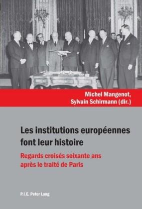 Les institutions europeennes font leur histoire