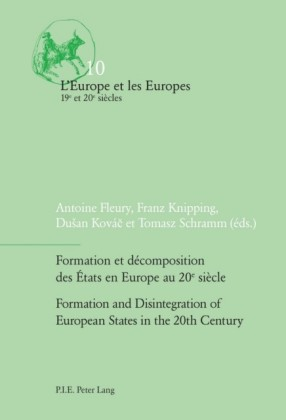 Formation et decomposition des Etats en Europe au 20e siecle Formation and Disintegration of European States in the 20th Century