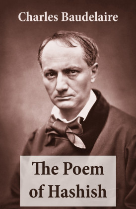 The Poem of Hashish (The Complete Essay translated by Aleister Crowley)