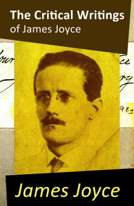 The Critical Writings of James Joyce (Complete)