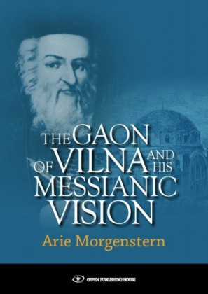 Gaon of Vilna and His Messianic Vision