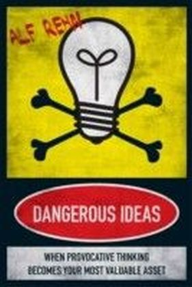 Dangerous Ideas