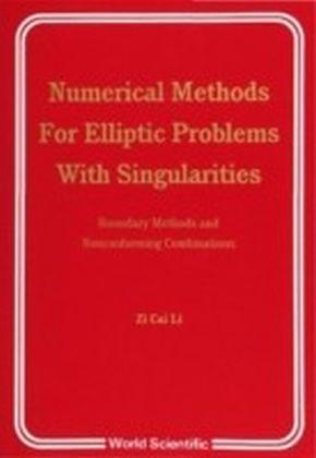 NUMERICAL METHODS FOR ELLIPTIC PROBLEMS WITH SINGULARITIES
