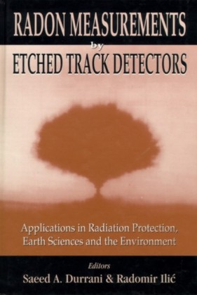 RADON MEASUREMENTS BY ETCHED TRACK DETECTORS - APPLICATIONS IN RADIATION PROTECTION, EARTH SCIENCES
