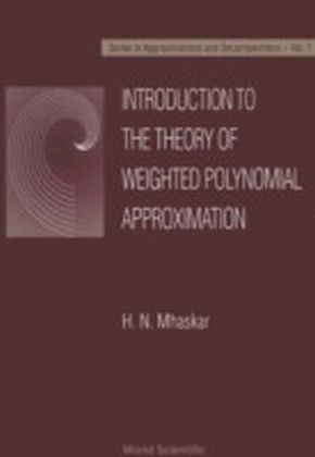INTRODUCTION TO THE THEORY OF WEIGHTED POLYNOMIAL APPROXIMATION